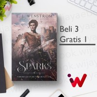 Sparks (Chronicles of the Third Realm War Book 3) (by E. J. Wenstrom)