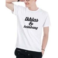 Kaos Baju Tshirt Ikhlas dan seimbang