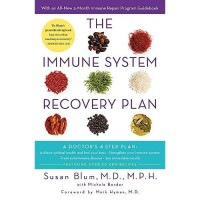 The Immune System Recovery Plan : A Doctor's 4-Step Program to Treat