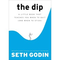 The Dip: A Little Book That Teaches You When to Quit (eBook)