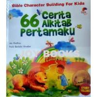 BIBLE CHARACTER BUILDING FOR KIDS / 66 CERITA ALKITAB PERTAMAKU