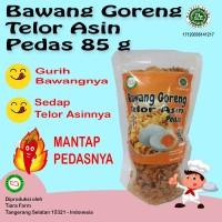 Bawang Goreng Telor Asin 85 g Pedas (Tiara Farm)