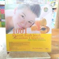 1001Khasiat Buah Jeruk untuk Kecantikan&Kesehatan Dina Tsalist Wildana