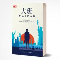 Taipan - Di Bawah Bayangan Papi - Buku 2 - William Narmada