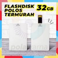 Flashdisk Kartu Polos 32GB - Flash Disk 32GB - Flashdisk Custom Sablon