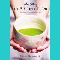 The Story In A Cup Of Tea - Ratna Somantri