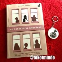 Novel MY POSSESSIVE BROTHERS (Annisa S. Hafsari)