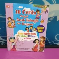 Buku 10 cerita menjadi anak bahagia dan berguna Bilingual book staying