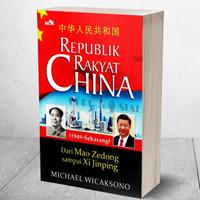 Republik Rakyat China - Dari Mao Zedong Sampai Xi Jinping