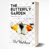 Taman Kupu-Kupu - The Butterfly Garden - Dot Hutchison