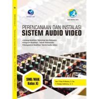 Perencanaan dan Instalasi Sistem Audio Video SMK/MAK Kelas XI