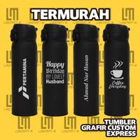 Tumbler Custom Grafir, Thermos, Termos Custom Grafir 1 sisi EXPRESS