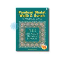Panduan Shalat Wajib & Sunnah Sepanjang Masa Plus Juz Amma Lengkap