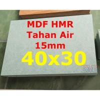 MDF Tahan Air 15mm HMR Ukuran 40cm x 30cm