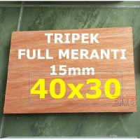 FULL MERANTI Triplek 15mm Multiplek Ukuran 40cm x 30cm