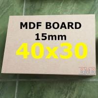 MDF Board 15mm Ukuran 40cm x 30cm