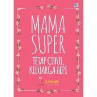 [Buku] Mama Super: Tetap Cihui, Keluarga Hepi - Lisa Druxman