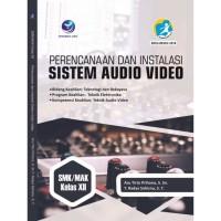Perencanaan dan Instalasi Sistem Audio Video SMK/MAK Kelas XII