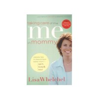 Taking Care Of The Me In Mommy - Lisa Whelchel (ENGLISH)