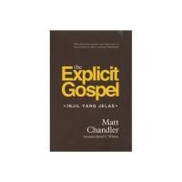 The Explicit Gospel (Injil Yang Jelas) - Matt Chandler (IND)