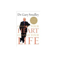 Change Your Heart Change Your Life - Dr. Gary Smalley (ENGLISH)