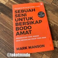 SEBUAH SENI UNTUK BERSIKAP BODO AMAT (Mark Manson)