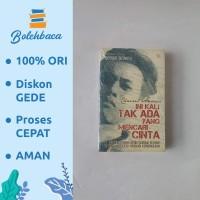 Chairil Anwar Ini Kali Tak Ada Yang Mencari Cinta oleh Sergius Sutanto