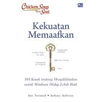 Chicken Soup for the Soul: Kekuatan Memaafkan - Amy Newmark, dkk.