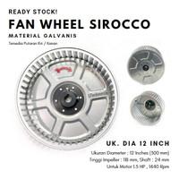 Fan wheel sirocco diameter 12 inch, tinggi 118 mm, shaft 24 mm