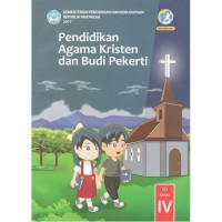 Pendidikan Agama Kristen dan Budi Pekerti Kelas IV