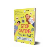 """Stop Saying """"How Are You?"""""""