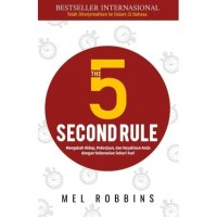 Buku The 5 Second Rule Mengubah Hidup Pekerjaan Anda Mel Robbins