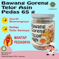 Bawang Goreng Telor Asin 65 g Pedas (Tiara Farm)