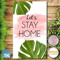 Hiasan Dinding Let Stay Home Mons / Dekorasi Rumah / Hiasan Kamar Cafe
