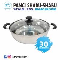 Pamosroom Panci Shabu Shabu 30cm Stainless Sekat Pemisah + Tutup Kaca