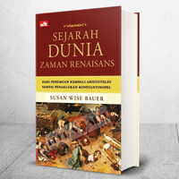 Sejarah Dunia Zaman Renaisans - Susan Wise Bauer