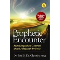 Prophetic Encounter, Membangkitkan Generasi Untuk Pelayanan Profetik