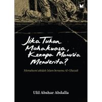 Jika Tuhan Mahakuasa, Kenapa Manusia Menderita? - Ulil Abshar Abdalla