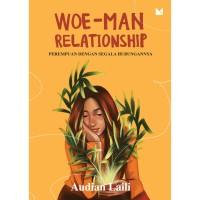 Woe-Man Relationship (Edisi Revisi) - Audian Laili - Buku Mojok