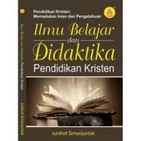 Ilmu Belajar Dan Didaktika Pendidikan Kristen