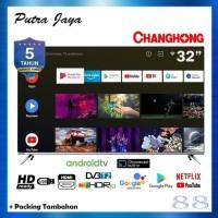 Changhong Android Smart TV 32 Inch 32H7 LED TV + PACKING TAMBAHAN