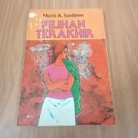 Novel pilihan terakhir karya maria a sardjono