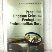 Buku Penelitian Tindakan Kelas dan Peningkatan Profesionalitas Guru