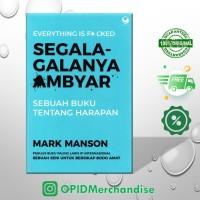 Buku Segala Galanya Ambyar (Everythings is F*ckid), Mark Manson