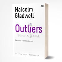 Outliers, Rahasia Dibalik kesuksesan - Malcolm Gladwell