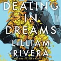 Dealing in Dreams (by Lilliam Rivera)