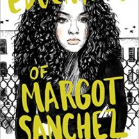 The Education of Margot Sanchez (by Lilliam Rivera)