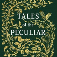 Tales of the Peculiar (by Ransom Riggs)