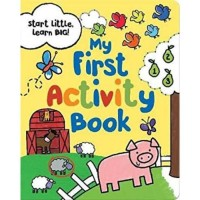 My First Activity Book. Start Little Learn Big! Buku Aktivitas Anak
