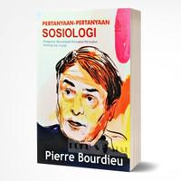 Pertanyaan-Pertanyaan Sosiologi - Pierre Bourdieu